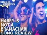 """Harry Is Not Bhramchari"" Song Review | Shaadi Ke Side Effects | Vidya, Farhan"