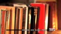 Bukowski : sexe, alcool et poésie