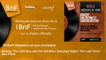 Robert Valentino et son orchestre - Medley: The Little Boy and The Old Man / Saturday Night / The La