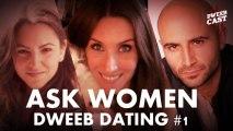 Ask Women Podcast Talks Dweeb Dating! | DweebCast | OraTV