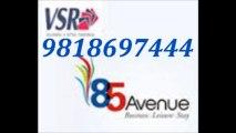 VSR 85 Avenue Gurgaon ^9818697444^ VSR Sector 85 Gurgaon