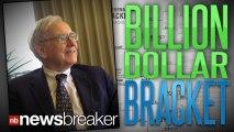 BILLION DOLLAR BRACKET: Warren Buffet Offers Money to Anyone with Perfect March Madness Picks