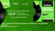 Jean Tissier, Pascale de Boysson, Catherine Léry, Ginette Barbier - Quel est donc ce bruit ?