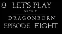 Skyrim Dragonborn DLC - Let's Play Episode Eight - Talk Talk Talk