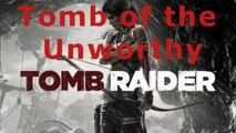 Tomb Puzzle Guide: Tomb of the Unworthy in Mountain Village, Tomb Raider 2013