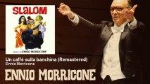 Ennio Morricone - Un caffè sulla banchina - Remastered