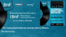 The Cannonball Adderley Quintet, Nancy Wilson - The Old Country