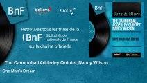 The Cannonball Adderley Quintet, Nancy Wilson - One Man's Dream