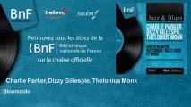 Charlie Parker, Dizzy Gillespie, Thelonius Monk - Bloomdido