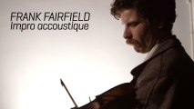 Frank Fairfield - Impro acoustique (Mo'Fo' 2014)