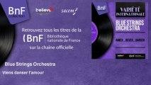 Blue Strings Orchestra - Viens danser l'amour