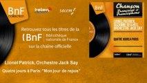 """Lionel Patrick, Orchestre Jack Say - Quatre jours à Paris: """"Mon jour de repos"""""""