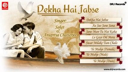 Dekha Hai Jabse Jukebox Full Songs