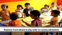 Supreme Court refuses to stay order on nursery admissions
