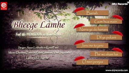 Bheeg Lamhe Jukebox Full Songs by Aman Lekhadia , Ketul Patel