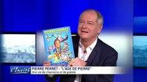 """Pierre Perret : """"J'ai chanté les seins et le cul de Lucette"""""""