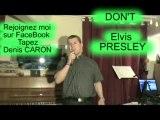 ELVIS COVER - DON'T - Une chanson interprètée par Denis CARON