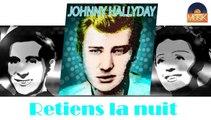Johnny Hallyday - Retiens la nuit (HD) Officiel Seniors Musik