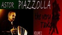 ASTOR PIAZZOLLA - ASTOR PIAZZOLLA: THE VERY BEST TANGO VOLUME 1