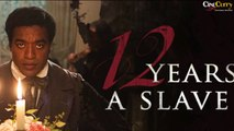 12 Years A Slave│Movie Review│Chiwetel Ejiofor, Michael Fassbender