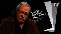 Edward James Olmos Plays Cards Against Humanity! | DweebCast | OraTV