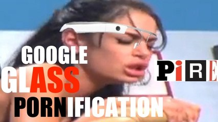 GOOGLE GLASS pornification