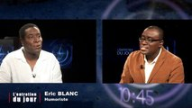 Entretien du jour du 100214 Eric Blanc, Comédien Franco-béninois pour son spectacle Eric Blanc sort du noir