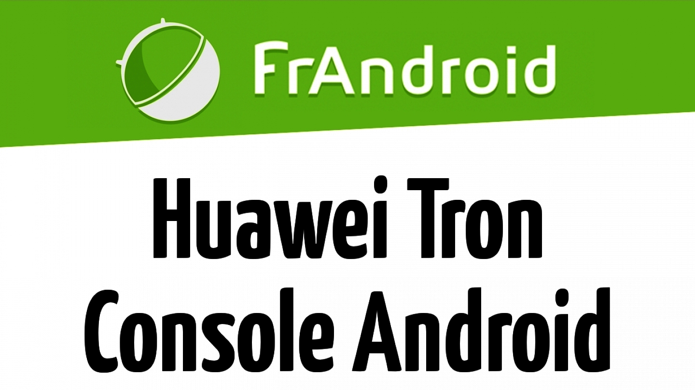 Présentation de Huawei Tron, la console Android