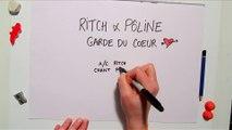 """Ritch & Pôline """"Garde du coeur""""   CLIP OFFICIEL"""
