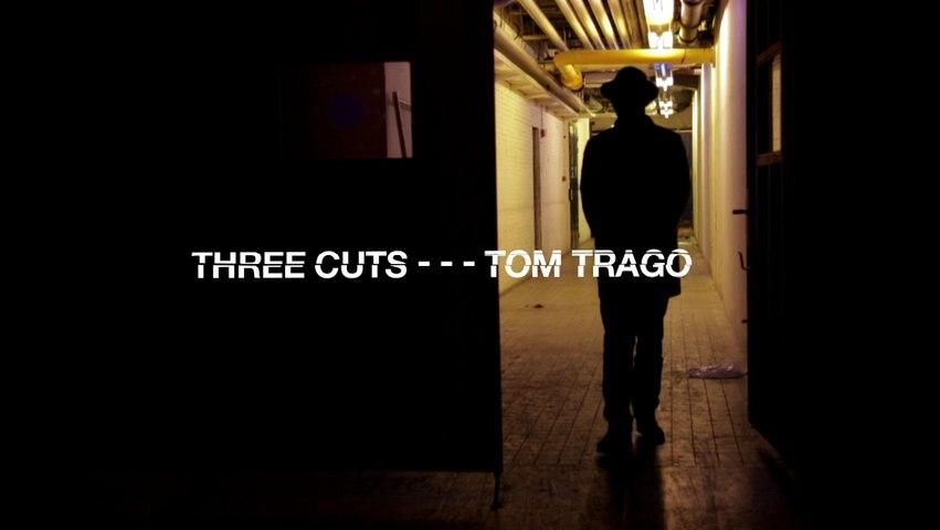 Three Cuts - - - Tom Trago