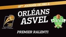 Orléans Loiret Basket / ASVEL - Premier Ralenti