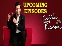 Koffee With Karan Season 4 Upcoming Episodes