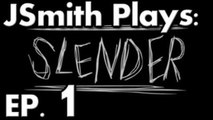 JSmith Plays Slender- Ep 1 [The Horror, The Horror]