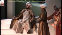 Suleiman the Magnificent / Act 1 : Let's illuminating your road /Tevfik Akbaşlı / Smyrna State Opera and Ballet