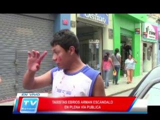 Chiclayo: Taxistas ebrios arman escandalo en vía pública 21 05 14