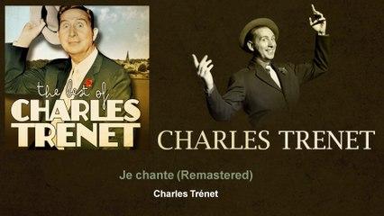 Charles Trenet - Je chante - Remastered