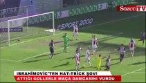 Ibrahimovic'ten hat-trick şov!