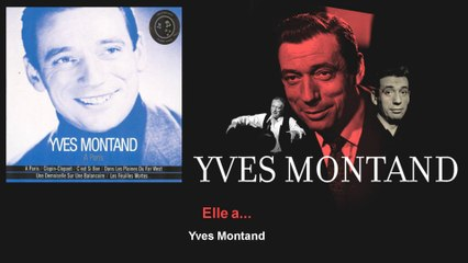 Yves Montand - Elle a...
