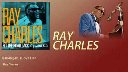 Ray Charles - Hallelujah, I Love Her