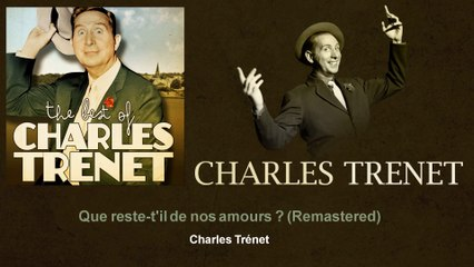 Charles Trenet - Que reste-t'il de nos amours ? - Remastered
