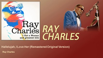 Ray Charles - Hallelujah, I Love Her