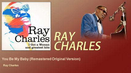 Ray Charles - You Be My Baby