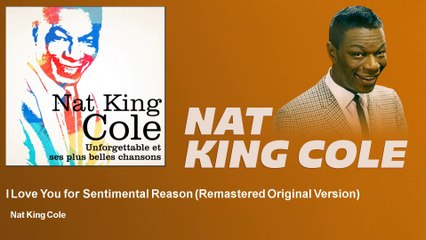 Nat King Cole - I Love You for Sentimental Reason