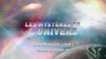 L'univers et ses Mystères S6 E3 - Systeme Solaire: Mode d'Emploi  HD