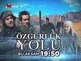 """""""ÖZGÜRLÜK YOLU"""" 17 Haziran Pazartesi akşamı saat 19.50'de Kanaltürk sinema kuşağında!"""