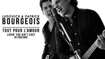 Patrick et Ludovick Bourgeois - Tout pour l'amour