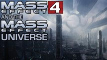Mass Effect 4 And The Mass Effect Universe Discussion