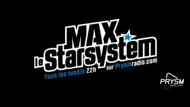 Max le Star System - Emission du 24 Février 2014