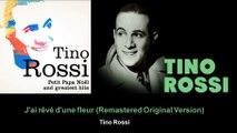 Tino Rossi - J'ai rêvé d'une fleur