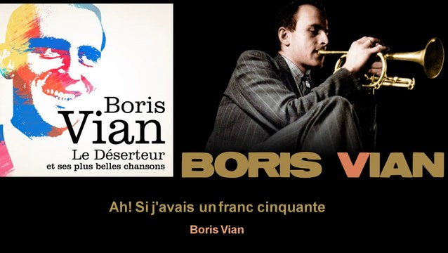 Boris Vian - Ah! Si j'avais un franc cinquante